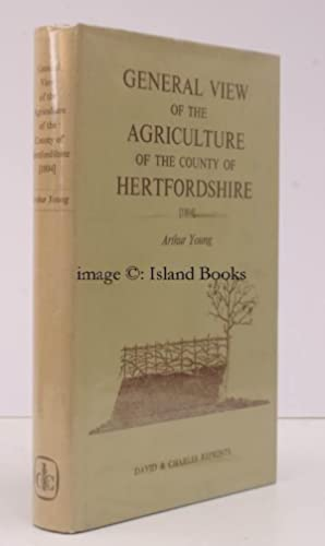 General View of the Agriculture of Hertfordshire. A Reprint of the Work Drawn up for the ...