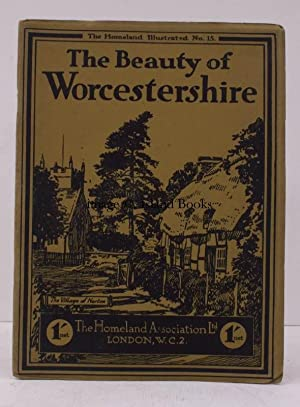 The Beauty of Worcestershire. Camera Pictures of the County. [Homeland Illustrated No. 15]. NEAR ...