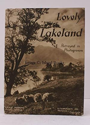 Lovely Lakeland. Illustrated by 55 Photogravures comprising: LAKE DISTRICT