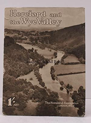 Hereford and the Wye Valley. Camera Pictures. [Homeland Illustrated No. 12]. NEAR FINE COPY IN ...