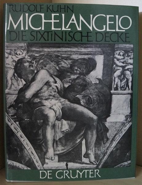 Michelangelo. Die sixtinische Decke. Beiträge über ihre: Kuhn, Rudolf: