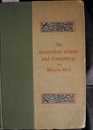 Im malaiischen Urwald und Zinngebirge. Mit 16: Wolf, Wilhelm: