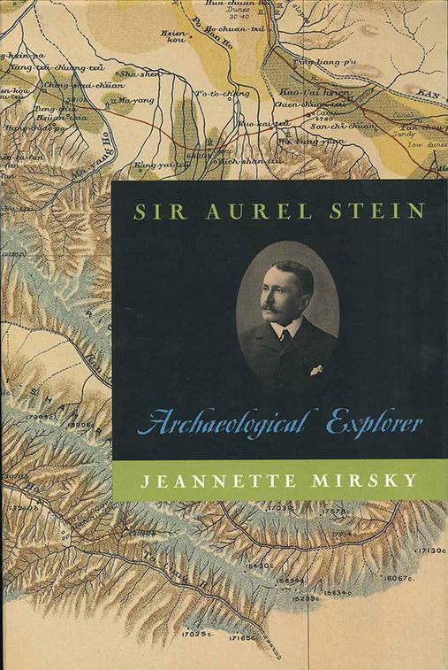 Sir Aurel Stein: Archaeological Explorer - Jeannette Mirsky
