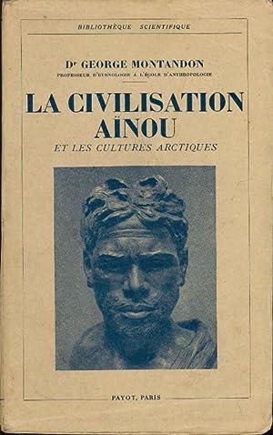 La Civilisation Ainou et les Cultures Arctiques.: Montandon (G.)