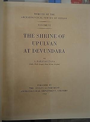 The Shrine of Upulvan at Devundara.: Paranavitana (S.)