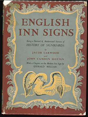 English Inn Signs: Being a Revised and Modernized Version of History of Signboards. With a Chapter ...