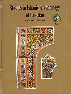 Studies in Islamic Archaeology of Pakistan: Dr. Ahmad Nabi
