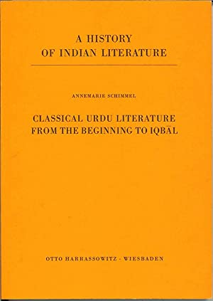 Classical Urdu Literature: From Its Beginnings to: Annemarie Schimmel