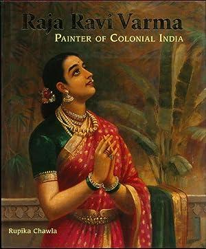 Raja Ravi Varma: Painter of Colonial India: Rupika Chawla