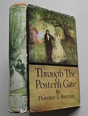 THROUGH THE POSTERN GATE ,a Romance in Seven Days: FLORENCE L BARCLAY