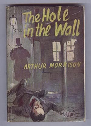 THE HOLE IN THE WALL: ARTHUR MORRISON
