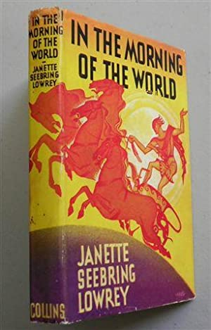IN THE MORNING OF THE WORLD ,greek Myths Retold: JANETTE SEEBRING LOWREY