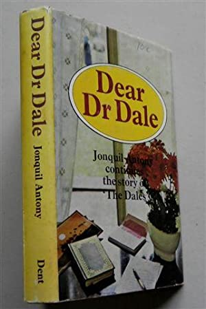 DEAR DR DALE ,story of the Dales: JONQUIL ANTONY