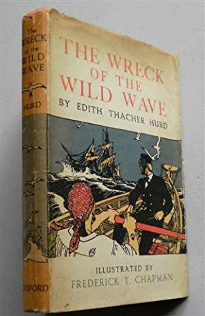 THE WRECK OF THE WILD WAVE ,being the True Account of the Clipper Ship Wild Wave of Boston: EDITH ...