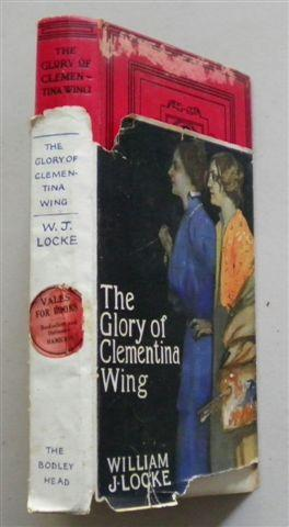 THE GLORY OF CLEMENTINA WING: WILLIAM J LOCKE