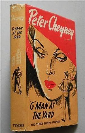 G MAN AT THE YARD & Three: PETER CHEYNEY