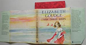 I SAW THREE SHIPS: ELIZABETH GOUDGE