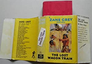 THE LOST WAGON TRAIN: ZANE GREY