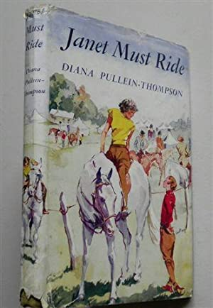 JANET MUST RIDE: DIANA PULLEIN THOMPSON