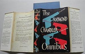 THE RAYMOND CHANDLER OMNIBUS: RAYMOND CHANDLER