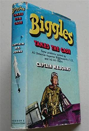 BIGGLES TAKES THE CASE ,some Problems Solved By Air Detective Inspector Bigglesworth Cid & his ...