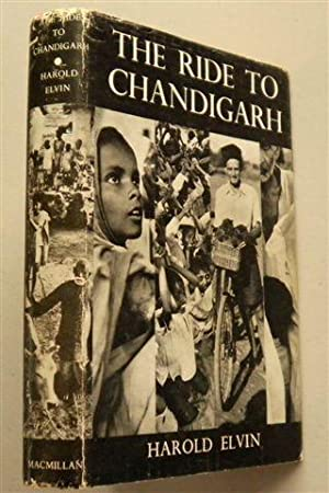 THE RIDE TO CHANDIGARH: HAROLD ELVIN