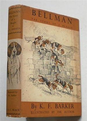 BELLMAN ,the Story of a Beagle: K F BARKER