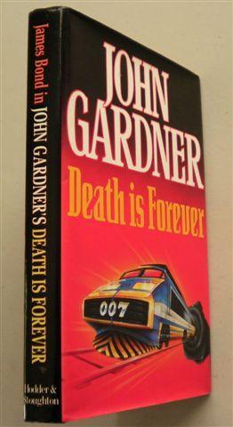 DEATH IS FOREVER: JOHN GARDNER ,( Ian Fleming ,james Bond title)