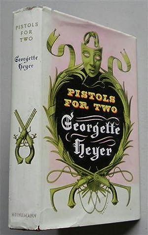 PISTOLS FOR TWO: GEORGETTE HEYER