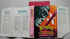 BIGGLES AND THE PLANE THAT DISAPPEARED: W E JOHNS