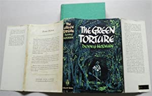 THE GREEN TORTURE, the Remarkable Story of Robert Chrystal: DENNIS HOLMAN