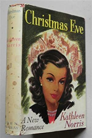 CHRISTMAS EVE , a New Romance: KATHLEEN NORRIS