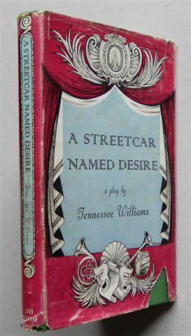 A STREETCAR NAMED DESIRE ,a Play By Tennessee Williams: TENNESSEE WILLIAMS