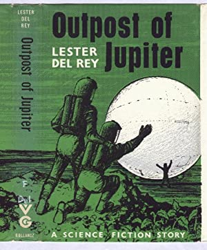 OUTPOST OF JUPITER: Lester Del Rey