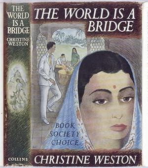 THE WORLD IS A BRIDGE: CHRISTINE WESTON