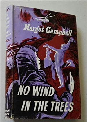NO WIND IN THE TREES: MARGOT CAMPBELL