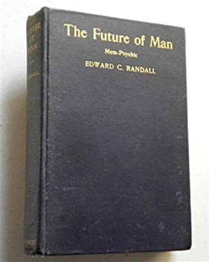 THE FUTURE OF MAN ,Meta - Psychic: EDWARD C RANDALL