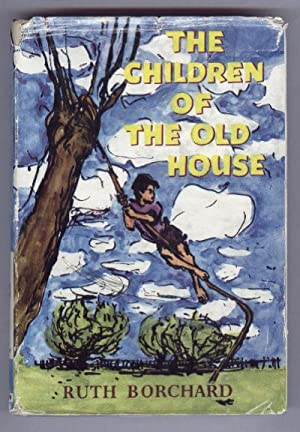 THE CHILDREN OF THE OLD HOUSE: RUTH BORCHARD
