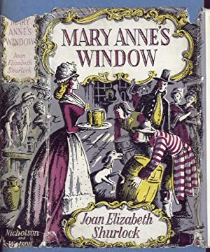 MARY ANNES WINDOW ,by the author of the Mountain & the Wood': JOAN ELIZABETH SHURLOCK