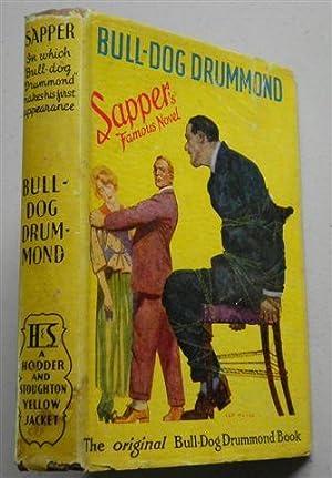 BULL DOG DRUMMOND,the original Bull Dog Drummond' Book: SAPPER, Herman Cyrill Mc'neile