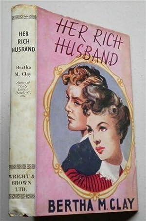HER RICH HUSBAND: BERTHA M CLAY