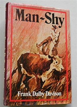 MAN-SHY ,a story of Men and Cattle: FRANK DALBY DAVISON