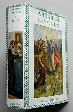 ABRAHAM LINCOLN , the Pioneer Boy & How he Became President: W M THAYER