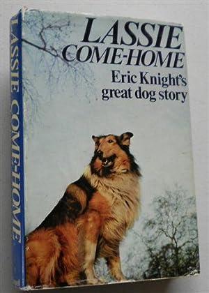 LASSIE COME-HOME ,lassie Come Home: ERIC KNIGHT