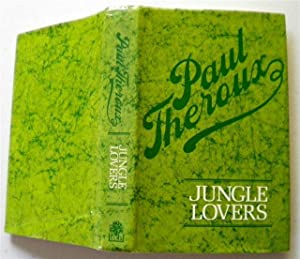 JUNGLE LOVERS: PAUL THEROUX