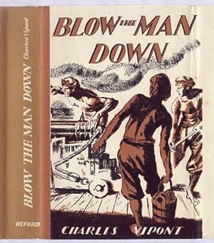 BLOW THE MAN DOWN: CHARLES VIPONT