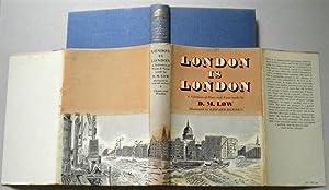 LONDON IS LONDON: D M LOW