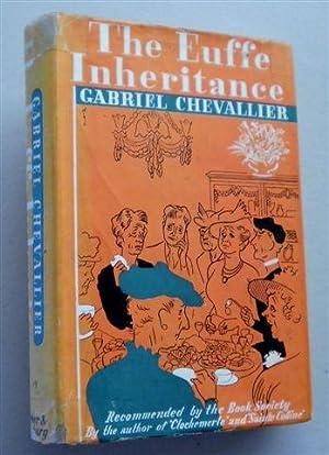 THE EUFFE INHERITANCE: GABRIEL CHEVALLIER