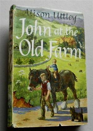 JOHN AT THE FARM: ALISON UTTLEY