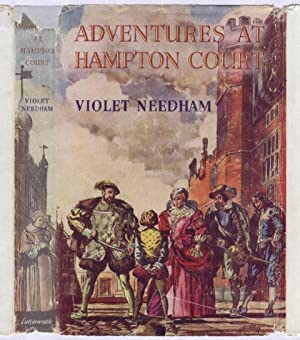 ADVENTURES AT HAMPTON COURT: VIOLET NEEDHAM